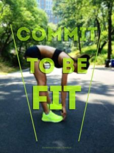 Commit To Being Fit